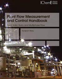 Plant Flow Measurement & Control Handbook: Fluid, Solid, Slurry and Multiphase Flow